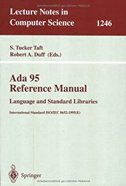 ADA 95 Reference Manual. Language and Standard Libraries: International Standard ISO/Iec 8652:1995 (E) 9783540631446