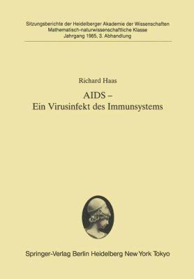AIDS Ein Virusinfekt Des Immunsystems: Vorgetragen in Der Sitzung Vom 8. Juni 1985 9783540158837