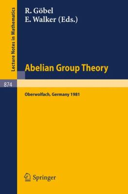 Abelian Group Theory: Proceedings of the Oberwolfach Conference, January 12-17, 1981 9783540108559