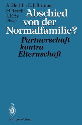 Abschied Von Der Normalfamilie?: Partnerschaft Kontra Elternschaft 9783540569992