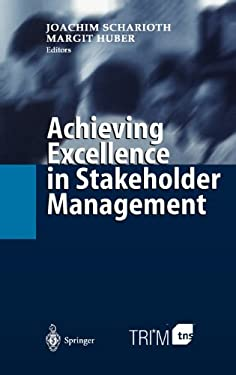 Achieving Excellence in Stakeholder Management 9783540002550