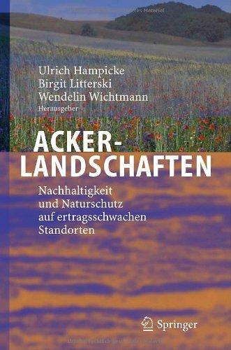 Ackerlandschaften: Nachhaltigkeit und Naturschutz auf ertragsschwachen Standorten 9783540241942