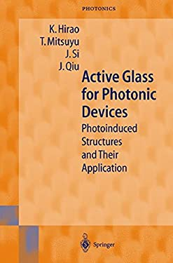 Active Glass for Photonic Devices: Photoinduced Structures and Their Application 9783540410652