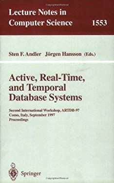 Active, Real-Time, and Temporal Database Systems: Second International Workshop, Artdb'97, Como, Italy, September 8-9, 1997, Proceedings 9783540656494