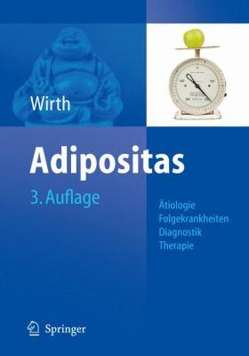 Adipositas: Atiologie, Folgekrankheiten, Diagnose, Therapie 9783540680772