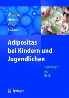 Adipositas Bei Kindern Und Jugendlichen: Grundlagen Und Klinik 9783540012511