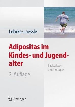 Adipositas Im Kindes- Und Jugendalter: Basiswissen Und Therapie 9783540483502