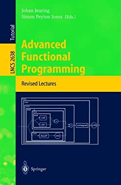 Advanced Functional Programming: 4th International School, Afp 2002, Oxford, UK, August 19-24, 2002, Revised Lectures 9783540401322