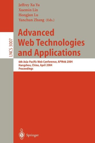 Advanced Web Technologies and Applications: 6th Asia-Pacific Web Conference, Apweb 2004, Hangzhou, China, April 14-17, 2004, Proceedings 9783540213710