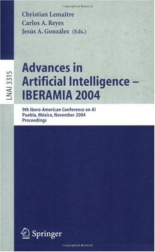 Advances in Artificial Intelligence - IBERAMIA 2004: 9th Ibero-American Conference on AI Puebla, Mexico, November 22-26, 2004, Proceedings 9783540238065
