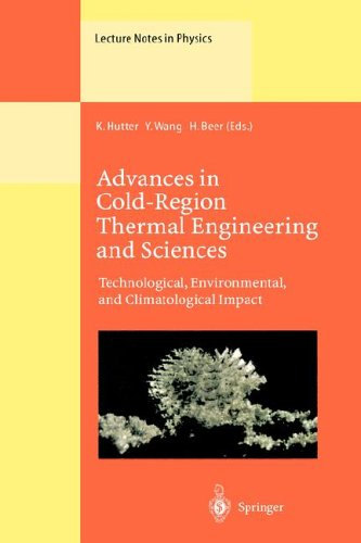 Advances in Cold-Region Thermal Engineering and Sciences: Technological, Environmental, and Climatological Impact Proceedings of the 6th International 9783540663331