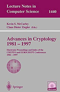 Advances in Cryptology 1981 - 1997: Electronic Proceedings and Index of the Crypto and Eurocrypt Conference, 1981 - 1997 9783540650690