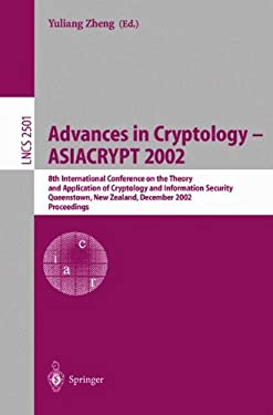 Advances in Cryptology - Asiacrypt 2002: 8th International Conference on the Theory and Application of Cryptology and Information Security, Queenstown 9783540001713