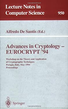 Advances in Cryptology - Eurocrypt '94: Workshop on the Theory and Application of Cryptographic Techniques, Perugia, Italy, May 9 - 12, 1994. Proceedi 9783540601760