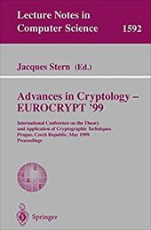 Advances in Cryptology - Eurocrypt '99: International Conference on the Theory and Application of Cryptographic Techniques, Prague