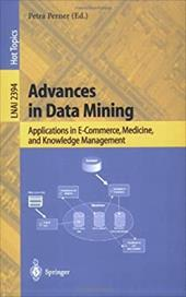 Advances in Data Mining: Applications in E-Commerce, Medicine, and Knowledge Management 7959736