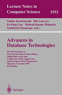 Advances in Database Technologies: Er '98 Workshops on Data Warehousing and Data Mining, Mobile Data Access, and Collaborative Work Support and Spatio 9783540656906