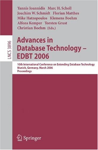 Advances in Database Technology -- Edbt 2006: 10 International Conference on Extending Database Technology, Munich, Germany, 26-31 March 2006, Proceed