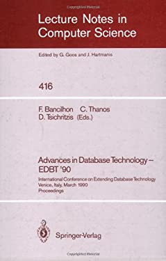 Advances in Database Technology - Edbt '90: International Conference on Extending Database Technology. Venice, Italy, March 26-30, 1990, Proceedings. 9783540522911