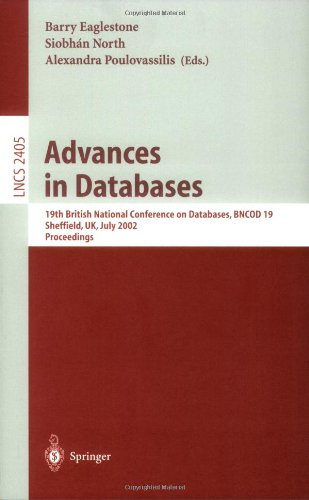 Advances in Databases: 19th British National Conference on Databases, Bncod 19, Sheffield, UK, July 17-19, 2002. Proceedings 9783540439059
