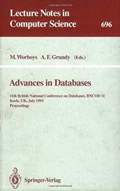 Advances in Databases: 11th British National Conference on Databases, Bncod 11, Keele, UK, July 7-9, 1993. Proceedings 9783540569213