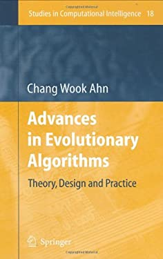 Advances in Evolutionary Algorithms: Theory, Design and Practice