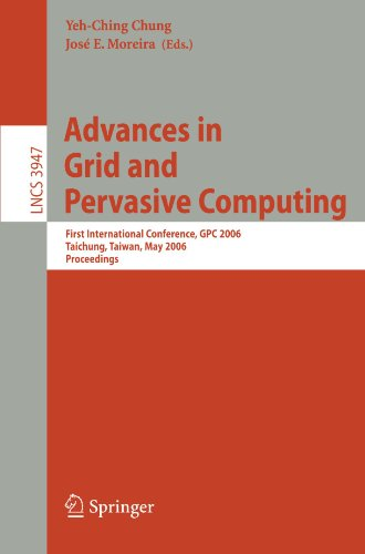 Advances in Grid and Pervasive Computing: First International Conference, Gpc 2006, Taichung, Taiwan, May 3-5, 2006, Proceedings