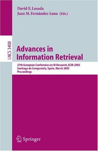 Advances in Information Retrieval: 27th European Conference on IR Research, Ecir 2005, Santiago de Compostela, Spain, March 21-23, 2005, Proceedings 9783540252955