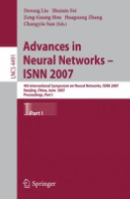 Advances in Neural Networks - ISNN 2007: 4th International Symposium on Neutral Networks, ISNN 2007 Nanjing, China, June 3-7, 2007: Proceedings, Part 9783540723820