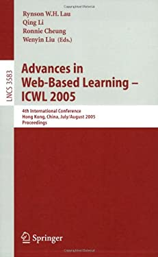 Advances in Web-Based Learning - Icwl 2005: 4th International Conference, Hong Kong, China, July 31 - August 3, 2005, Proceedings 9783540278955