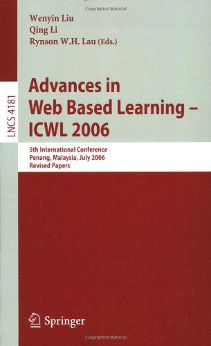 Advances in Web Based Learning -- Icwl 2006: 5th International Conference, Penang, Malaysia, July 19-21, 2006, Revised Papers 9783540490272