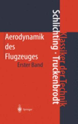 Aerodynamik Des Flugzeuges: Erster Band: Grundlagen Aus Der Str Mungsmechanik. Aerodynamik Des Tragfl Gels (Teil I)