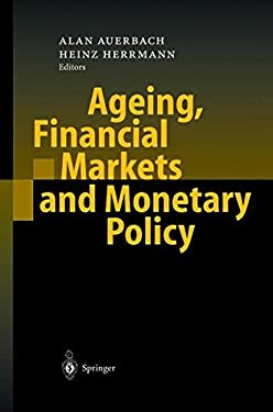 Ageing, Financial Markets and Monetary Policy 9783540427278