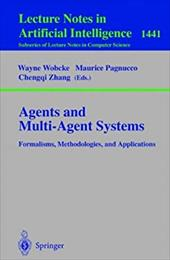 Agents and Multi-Agent Systems Formalisms, Methodologies, and Applications: Based on the AI'97 Workshops on Commonsense Reasoning,