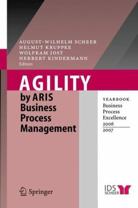 Agility by Aris Business Process Management: Yearbook Business Process Excellence 2006/2007 9783540335276