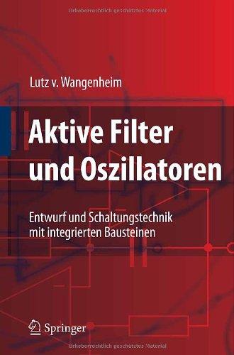 Aktive Filter Und Oszillatoren: Entwurf Und Schaltungstechnik Mit Integrierten Bausteinen 9783540717379