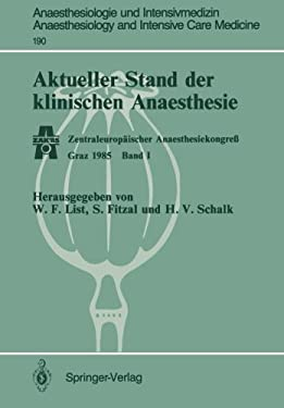Aktueller Stand Der Klinischen Anaesthesie: Zentraleurop Ischer Anaesthesiekongre Graz 1985 Band I