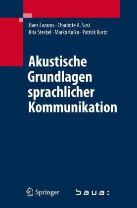 Akustische Grundlagen Sprachlicher Kommunikation 9783540499848