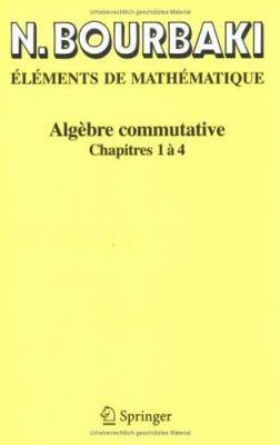 Alg Bre Commutative: Chapitres 1 4 9783540339373