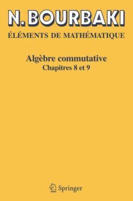 Alg Bre Commutative: Chapitres 8 Et 9 9783540339427