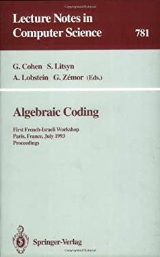 Algebraic Coding: First French-Israeli Workshop, Paris, France, July 19 - 21, 1993. Proceedings 9783540578437