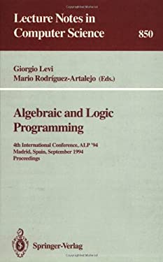 Algebraic and Logic Programming: 4th International Conference, Alp '94, Madrid, Spain, September 14-16, 1994. Proceedings 9783540584315