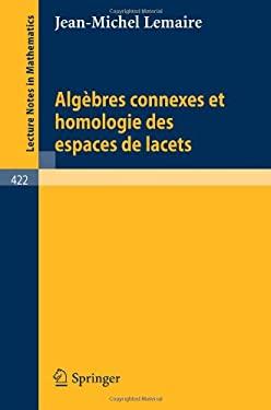 Algebres Connexes Et Homologie Des Espaces de Lacets 9783540069683