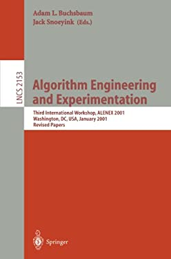 Algorithm Engineering and Experimentation: Third International Workshop, Alenex 2001, Washington, DC, USA, January 5-6, 2001. Revised Papers 9783540425601