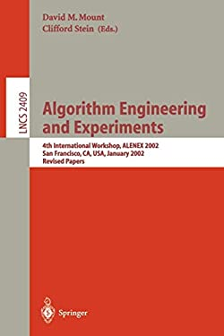 Algorithm Engineering and Experiments: 4th International Workshop, Alenex 2002, San Francicsco, CA, USA, January 4-5, 2002, Revised Papers 9783540439776
