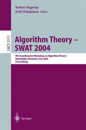 Algorithm Theory - Swat 2004: 9th Scandinavian Workshop on Algorithm Theory, Humlebaek, Denmark, July 8-10, 2004, Proceedings 9783540223399