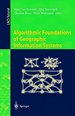 Algorithmic Foundations of Geographic Information Systems 9783540638186