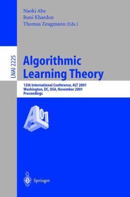 Algorithmic Learning Theory: 12th International Conference, Alt 2001, Washington, DC, USA, November 25-28, 2001. Proceedings. 9783540428756