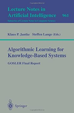 Algorithmic Learning for Knowledge-Based Systems: Gosler Final Report 9783540602170