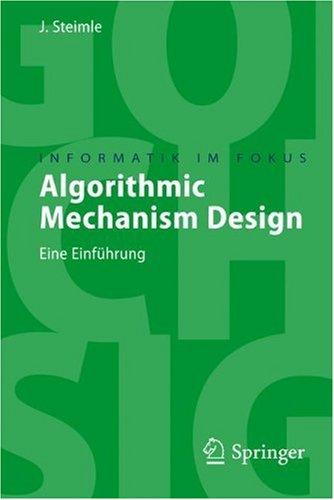Algorithmic Mechanism Design: Eine Einfuhrung 9783540764014
